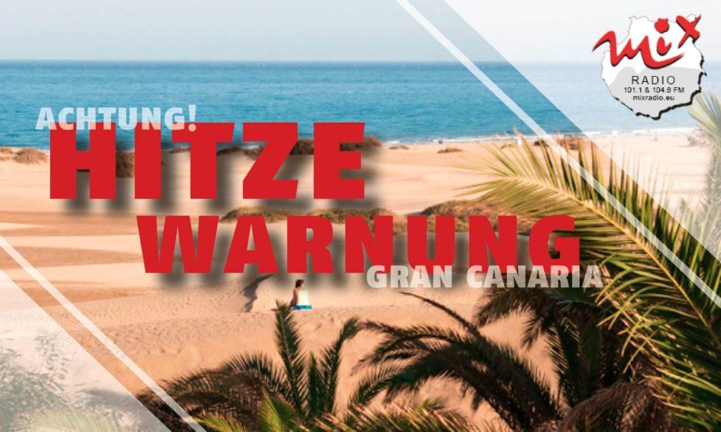 Hitzewarnungen auf Gran Canaria - 10 wertvolle Tipps. wie Sie sich schützen!